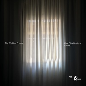 Wedding Present Marc Riley Sessions Vol 1
