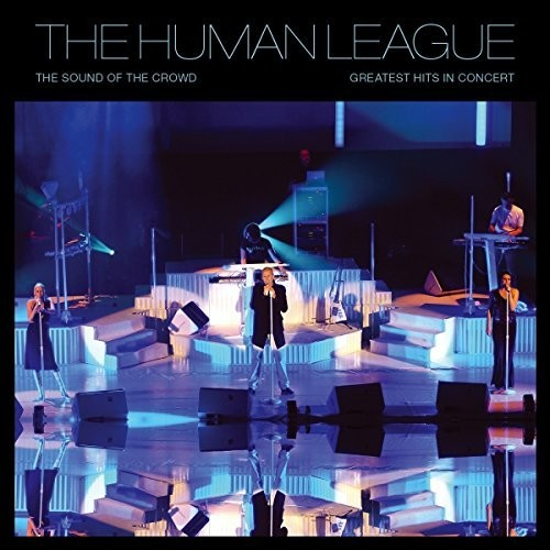 Human League - Sound Of The Crowd: Greatest Hits Live - Reissue with DVD, 2017