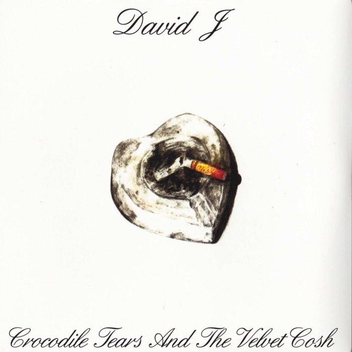 David J - Crocodile Tears And The Velvet Cosh - Vinyl, LP, Reissue, Glass Modern, 2018