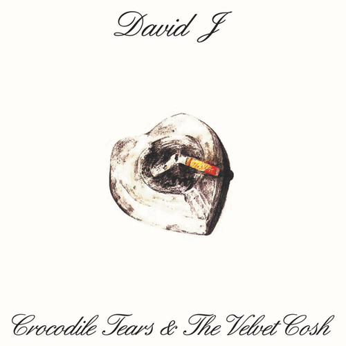 David J - Crocodile Tears And The Velvet Cosh - Vinyl, LP, Reissue, Glass Modern, 2018
