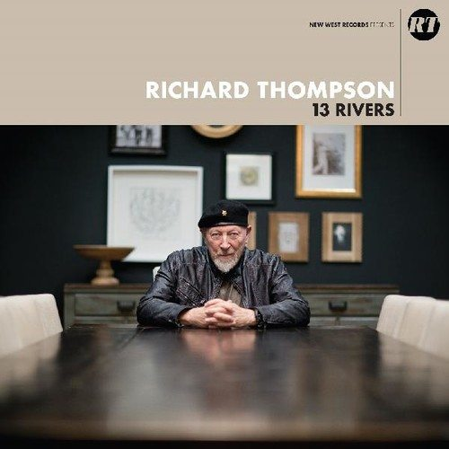 Richard Thompson - 13 Rivers - Cream, Black, Colored Vinyl, New West, 2018