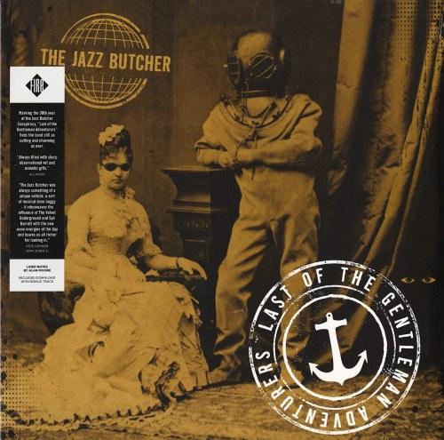 Jazz Butcher - Last of the Gentleman Adventurers - Vinyl, LP, Reissue, Fire Records, 2016