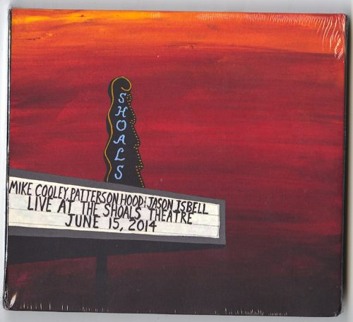 Mike Cooley, Patterson Hood, Jason Isbell - Live At The Shoals Theatre - Ltd Ed, Double CD, Southeastern Records, 2021