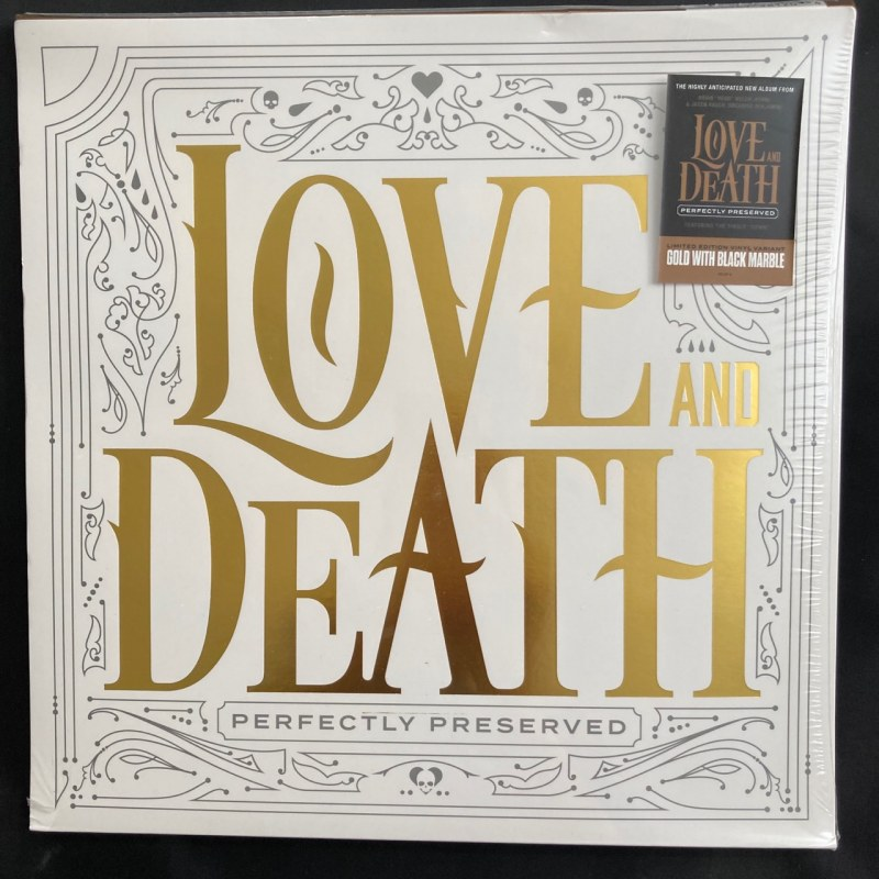 Love and Death, Perfectly Preserved, Limited Edition, Gold and Black Vinyl, Blind Tiger, 2021