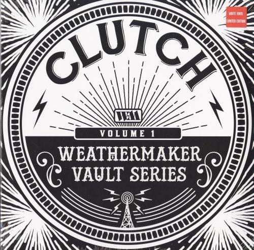 Clutch - The Weathermaker Vault Series 1 - Ltd Ed, White Vinyl, EP, Weathermaker Music, 2021